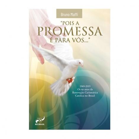 Pois a Promessa é para Vós