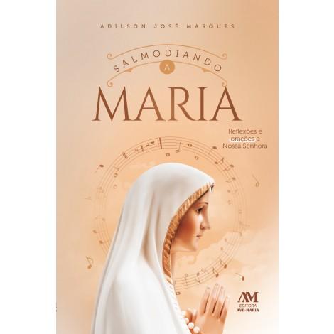 Salmodiando a Maria