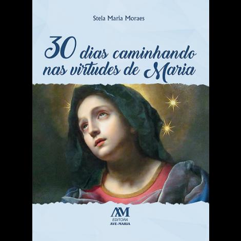 30 Dias Caminhando Nas Virtudes de Maria