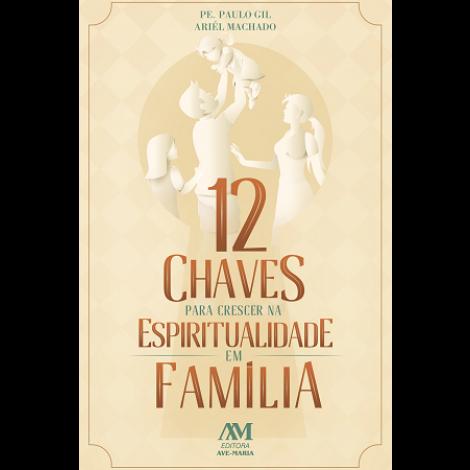 12 Chaves para Crescer na Espiritualidade em Família