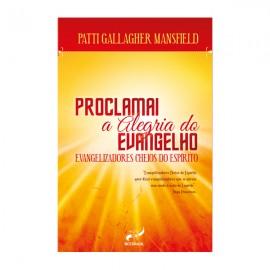 Proclamai a Alegria do Evangelho - Evangelizadores Cheios do Espírito