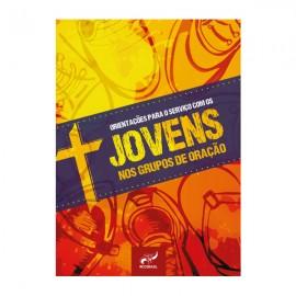 Orientações para o Serviço com os Jovens nos Grupos de Oração