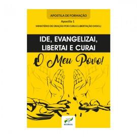 Apostila 1 - Ide, Evangelizai, Libertai e Curai o Meu Povo!