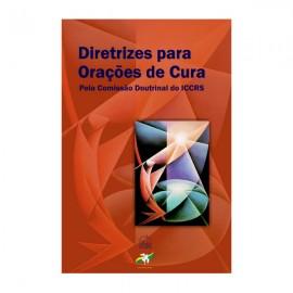 Diretrizes para oração de cura - Pela comissão doutrinal do ICCRS